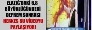 Elazığ'daki 6,8 büyüklüğündeki deprem sonrası herkes bu videoyu paylaşıyor!