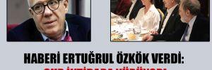 Haberi Ertuğrul Özkök verdi: CHP iktidara yürüyor!