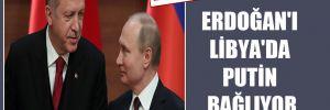 Erdoğan'ı Libya'da Putin bağlıyor