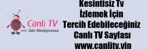 Kesintisiz Tv İzlemek İçin Tercih Edebileceğiniz Canlı TV Sayfası www.canlitv.vin