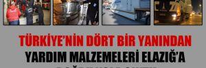 Türkiye'nin dört bir yanından yardım malzemeleri Elazığ'a doğru yola çıktı!