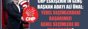 CHP Eskişehir'in genç başkan adayı Ali Ünal: Yerel seçimlerdeki başarımızı genel seçimlere de taşıyacağız!