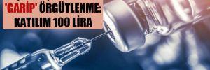 Aşı karşıtlığında 'garip' örgütlenme: Katılım 100 lira