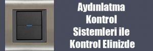 Aydınlatma Kontrol Sistemleri ile Kontrol Elinizde
