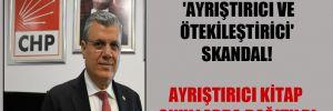 CHP'li Barut: Eğitimde 'ayrıştırıcı ve ötekileştirici' skandal!