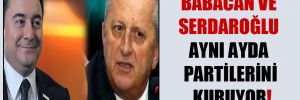 Babacan ve Serdaroğlu aynı ayda partilerini kuruyor!