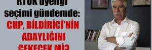 RTÜK üyeliği seçimi gündemde: CHP, Bildirici'nin adaylığını çekecek mi?