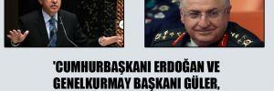 'Cumhurbaşkanı Erdoğan ve Genelkurmay Başkanı Güler, 2 senedir görüşmüyorlar!' iddiası!