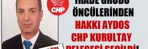 İrade Grubu öncülerinden Hakkı Aydos CHP kurultay delegesi seçildi!