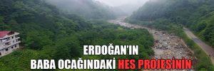 Erdoğan'ın baba ocağındaki HES projesinin faaliyetlerine son verildi!