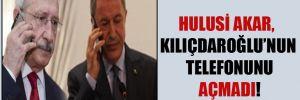 Hulusi Akar, Kılıçdaroğlu'nun telefonunu açmadı!
