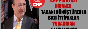 CHP PM üyesi Cihaner: Tabanı dönüştürecek bazı ittifaklar 'yukarıdan' belirleniyor