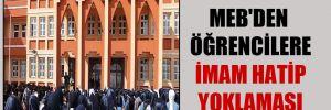 MEB'den öğrencilere imam hatip yoklaması