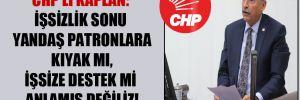 CHP'li Kaplan: İşsizlik fonu yandaş patronlara kıyak mı, işsize destek mi anlamış değiliz!