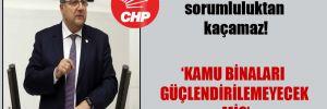 CHP'li Sındır: Devlet sorumluluktan kaçamaz!