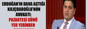 Erdoğan'ın dava açtığı Kılıçdaroğlu'nun avukatı: Pazartesi günü yer yerinden oynayacak