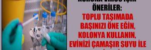 Koronavirüs için öneriler: Toplu taşımada başınızı öne eğin, kolonya kullanın, evinizi çamaşır suyu ile temizleyin!