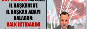 CHP Manisa mevcut İl Başkanı ve il başkan adayı Balaban: Halk iktidarını birlikte kuracağız!
