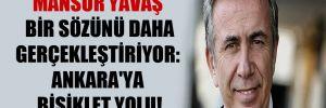 Mansur Yavaş bir sözünü daha gerçekleştiriyor: Ankara'ya bisiklet yolu!