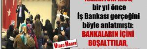 Muharrem İnce, bir yıl önce İş Bankası gerçeğini böyle anlatmıştı: Bankaların içini boşalttılar, Damada para lazım!