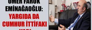 Ömer Faruk Eminağaoğlu: Yargıda da Cumhur İttifakı var!