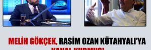 Melih Gökçek, Rasim Ozan Kütahyalı'ya kanal kurmuş!