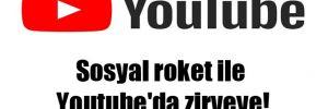 Sosyal roket ile Youtube'da zirveye!
