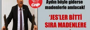 CHP'li Bülbül: Aydın böyle giderse madenlerle anılacak!