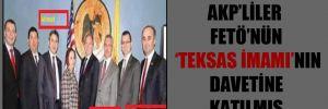AKP'liler FETÖ'nün 'Teksas İmamı'nın davetine katılmış