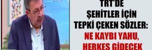 TRT'de şehitler için tepki çeken sözler: Ne kaybı yahu, herkes gidecek