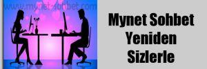 Mynet Sohbet Yeniden Sizlerle