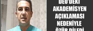 DEÜ'deki akademisyen açıklaması nedeniyle özür diledi