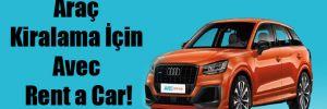 Araç Kiralama İçin Avec Rent a Car!