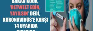 Bakan Koca, 'Retweet edin, yayılsın' dedi, Koronavirüs'e karşı 14 uyarıda bulundu