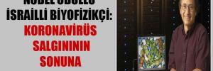 Nobel ödüllü İsrailli biyofizikçi: Koronavirüs salgınının sonuna yaklaşıldı