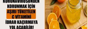 Koronavirüsünden korunmak için aşırı tüketilen C Vitamini idrar kaçırmaya yol açabilir!