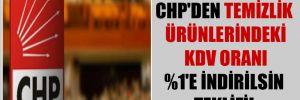 CHP'den temizlik ürünlerindeki KDV oranı %1'e indirilsin teklifi!