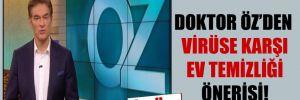 Doktor Öz'den virüse karşı ev temizliği önerisi!