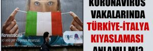 Koronavirüs vakalarında Türkiye-İtalya kıyaslaması anlamlı mı?