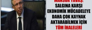 Mansur Yavaş: Salgına karşı ekonomik mücadeleye daha çok kaynak aktarabilmek için tüm ihaleleri erteliyoruz