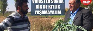 CHP'li Gürer: Virüsten sonra bir de kıtlık yaşamayalım