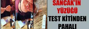 Sancak'ın yüzüğü test kitinden pahalı