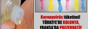 Koronavirüs tüketimi! Türkiye'de kolonya, Fransa'da prezervatif tüketimi patladı!