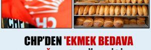 CHP'den 'ekmek bedava dağıtılsın' önerisi!