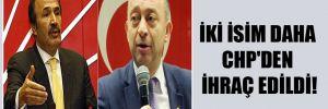 İki isim daha CHP'den ihraç edildi!