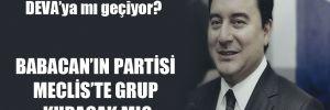 30 milletvekili DEVA'ya mı geçiyor? Babacan'ın partisi Meclis'te grup kuracak mı?