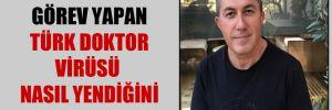 Fransa'da görev yapan Türk doktor virüsü nasıl yendiğini anlattı!