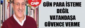CHP'li Kesici: Gün para isteme değil vatandaşa güvence verme günüdür