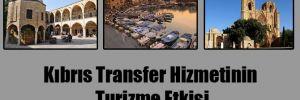 Kıbrıs Transfer Hizmetinin Turizme Etkisi