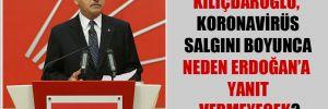 Kılıçdaroğlu, Koronavirüs salgını boyunca neden Erdoğan'a yanıt vermeyecek?